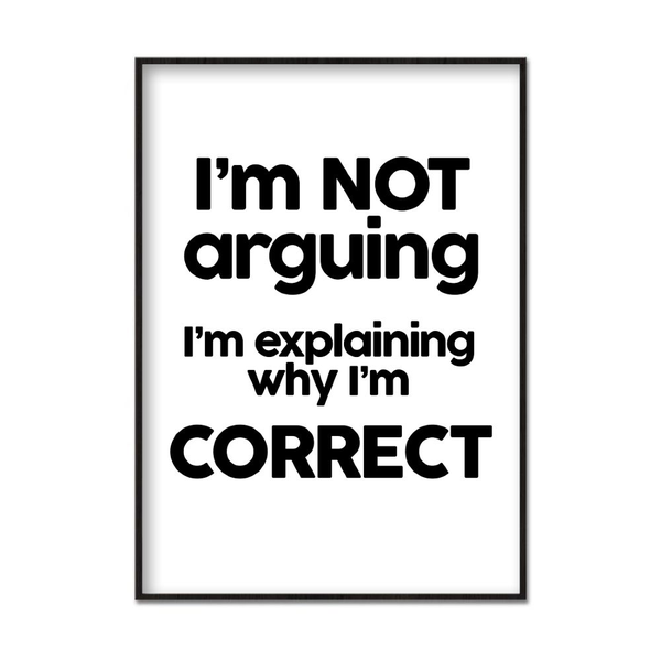 Poster A3 30x42cm I'm Not Arguing