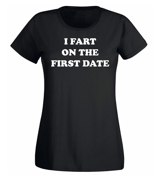 T-shirt - I Fart On The First Date - DAM