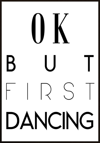 Poster - But first dancing 70x100cm