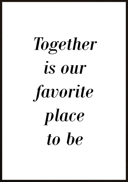 Poster - Together is our favorite place to be No.3 40x50cm