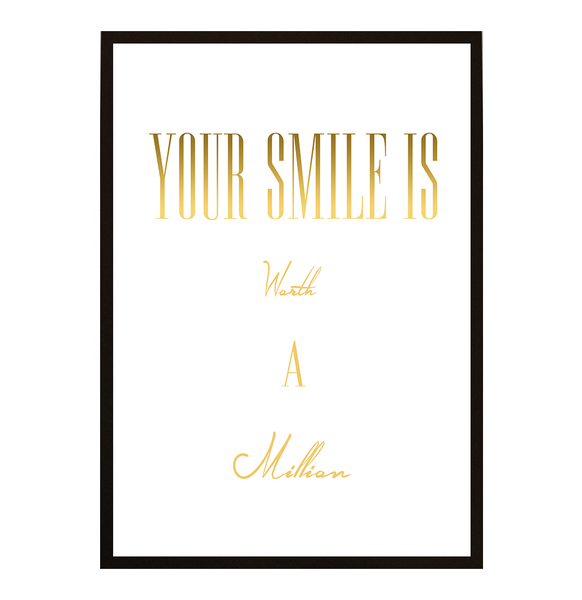 Poster - Your smile is worth a million No.1 40x50cm