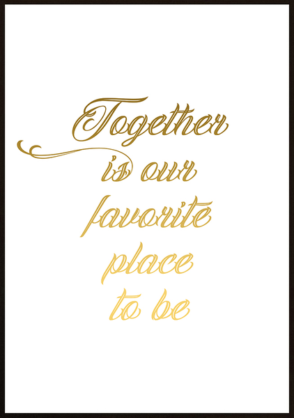 Poster - Together is our favorite place to be No.5 50x70cm