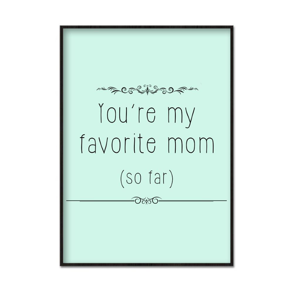 Poster A3 30x42cm My Favorite Mom