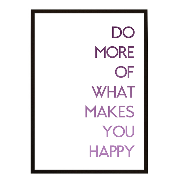 Poster - Do more of what makes you happy No.15 40x50cm