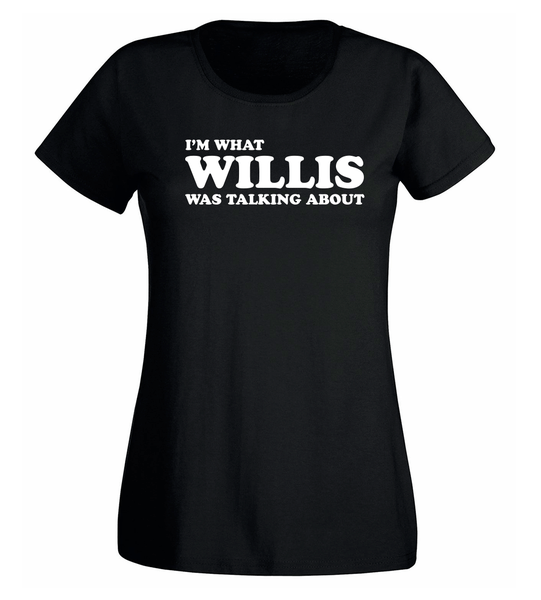 T-shirt - What Willis Was Talking About - DAM