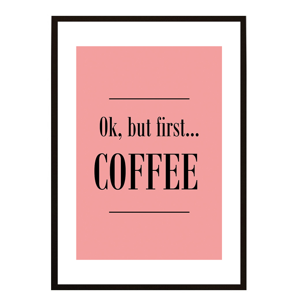 Poster - coffee But first coffee - No.16 21x30cm 3787d3