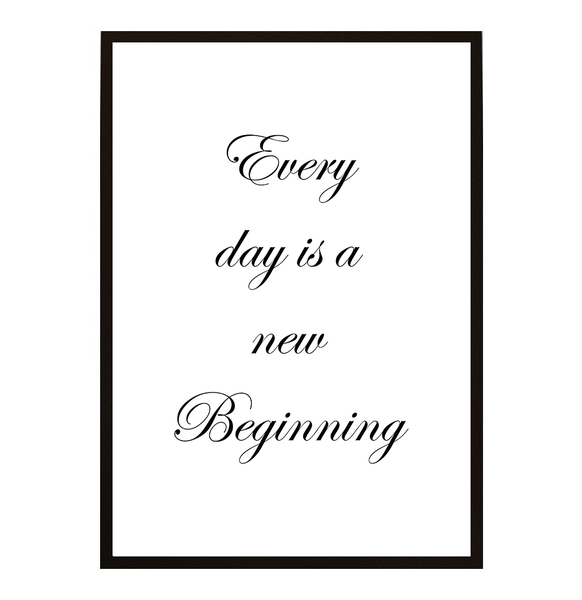 Poster Poster Poster - Every day is a new beginning 30x40cm bdfe1b