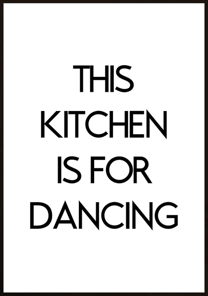 Poster - This kitchen is for dancing No.4 70x100cm