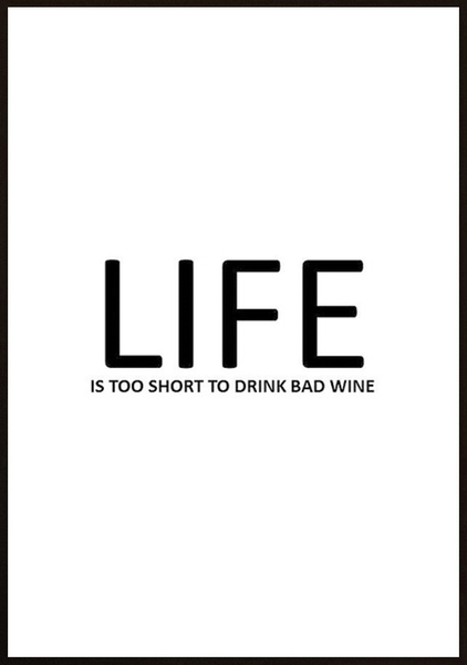 Poster - Life is too short 30x40cm