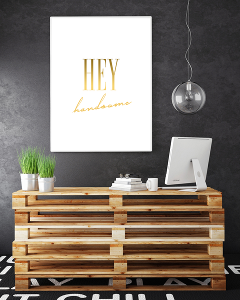 Poster - Hey Hey Hey handsome A4 21x30cm d0c564