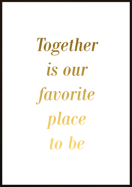 Poster - Together is our favorite place to be No.6 50x70cm