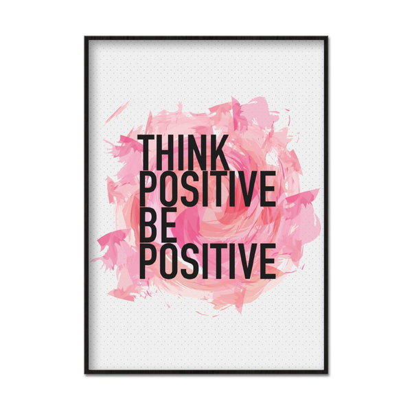 Poster A4 21x30cm Think Positive Be Positive