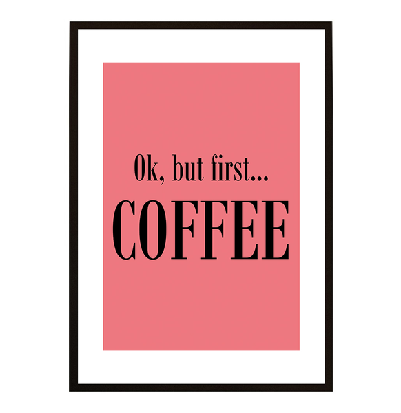 Poster - But first coffee No.28 30x40cm