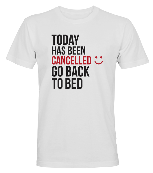 Today Has Been Cancelled - T-SHIRT - HERR