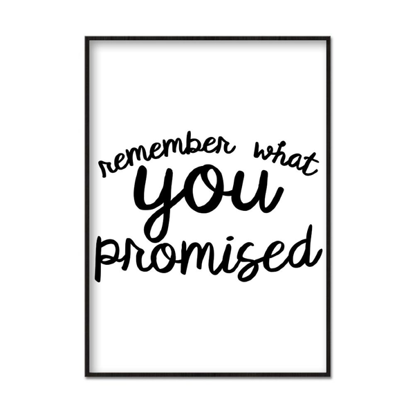 Poster A4 21x30cm Remember What What What You Promised Vit 70de13